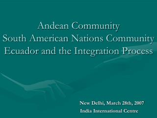 Andean Community South American Nations Community Ecuador and ...