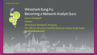 SIA336: Wireshark Kung Fu:Becoming a Network Analyst Guru
