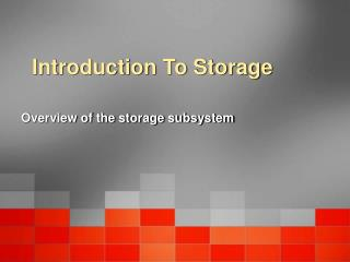 Introduction To Storage