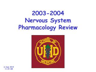 2003-2004 Nervous System Pharmacology Review