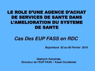 LE ROLE D UNE AGENCE D ACHAT DE SERVICES DE SANTE DANS L AMELIORATION DU SYSTEME DE SANTE
