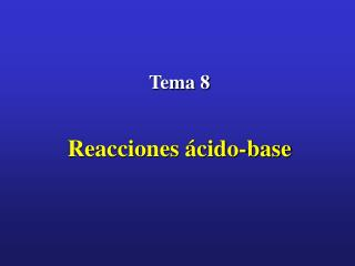 Tema 8   Reacciones  cido-base