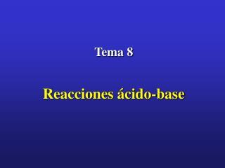 Tema 8   Reacciones  cido-base