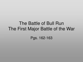 The Battle of Bull Run The First Major Battle of the War