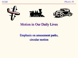 Motion in Our Daily Lives