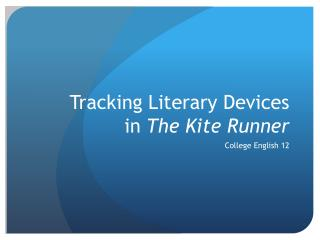 Tracking Literary Devices in The Kite Runner