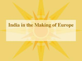 India in the Making of Europe