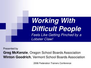 Working With Difficult People  Feels Like Getting Pinched by a Lobster Claw