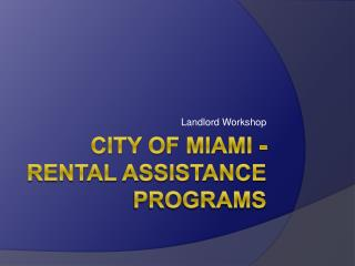 City of Miami - Rental Assistance Programs