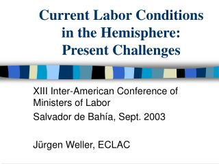 Current Labor Conditions  in the Hemisphere:  Present Challenges