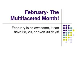 February- The Multifaceted Month