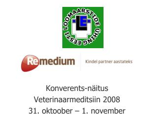 Konverents-n itus Veterinaarmeditsiin 2008 31. oktoober   1. november