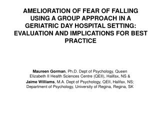 AMELIORATION OF FEAR OF FALLING USING A GROUP APPROACH IN A GERIATRIC DAY HOSPITAL SETTING:  EVALUATION AND IMPLICATIONS