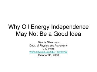 Why Oil Energy Independence May Not Be a Good Idea