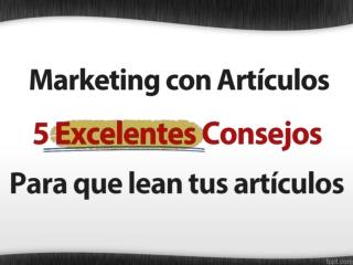Marketing con Artículos - 5 Claves para tener éxito!!!