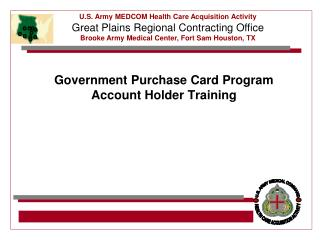 Government Purchase Card Program  Account Holder Training