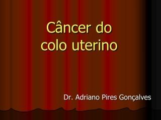Câncer de Colo