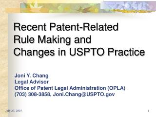 Recent Patent-Related  Rule Making and  Changes in USPTO Practice
