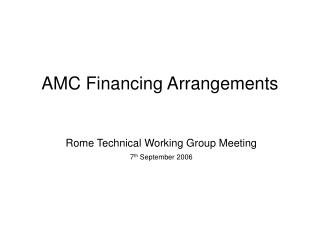 AMC Financing Arrangements