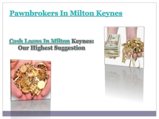 Pawnbrokers In Milton Keynes