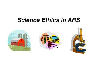 Science Ethics in ARS