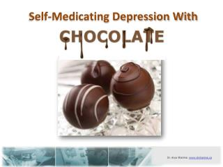 Self-Medicating Depression With Chocolate