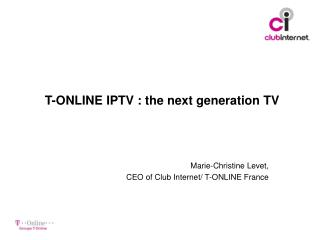 T-ONLINE IPTV : the next generation TV