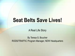 Seat Belts Save Lives