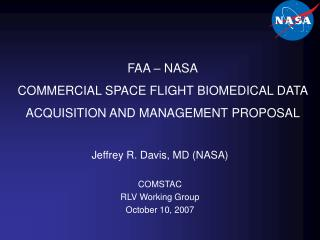 FAA   NASA COMMERCIAL SPACE FLIGHT BIOMEDICAL DATA   ACQUISITION AND MANAGEMENT PROPOSAL