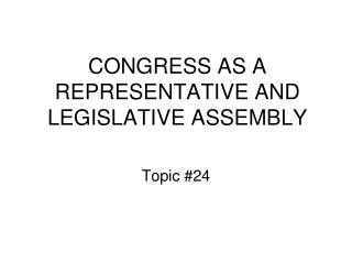 CONGRESS AS A REPRESENTATIVE AND LEGISLATIVE ASSEMBLY