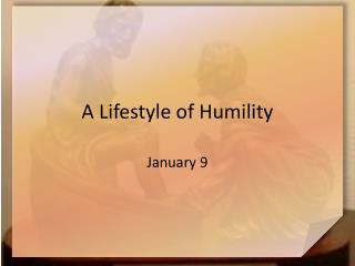 A Lifestyle of Humility