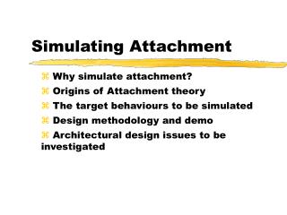 Why Simulate Attachment