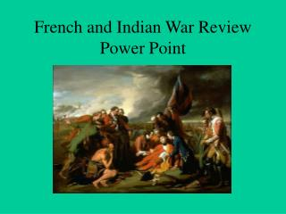 French and Indian War Review Power Point