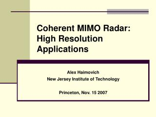 Coherent MIMO Radar: High Resolution Applications