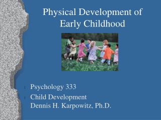 Physical Development of Early Childhood