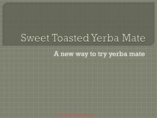 Sweet Toasted Yerba Mate