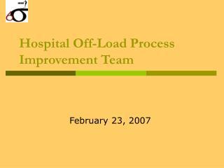 Hospital Off-Load Process Improvement Team