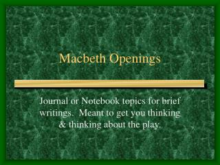 Macbeth Openings