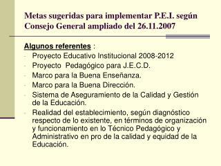 Metas sugeridas para implementar P.E.I. seg n Consejo General ampliado del 26.11.2007
