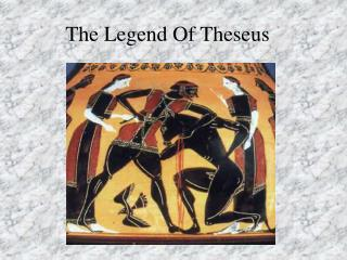 The Legend Of Theseus