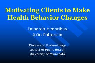 Motivating Clients to Make Health Behavior Changes