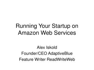 Running Your Startup on Amazon Web Services
