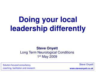 Doing your local leadership differently