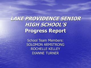 LAKE PROVIDENCE SENIOR HIGH SCHOOL S Progress Report