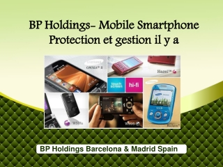 BP Holdings- Mobile Smartphone Protection et gestion il y a