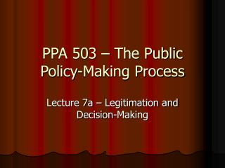 PPA 503   The Public Policy-Making Process