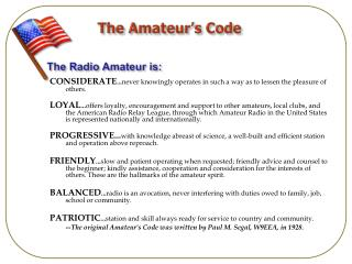 The Amateur s Code  The Radio Amateur is: