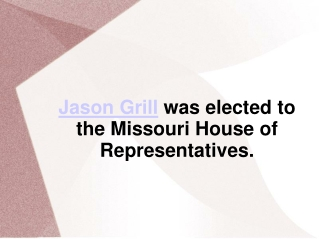 Jason Grill was elected to the Missouri House of Representat