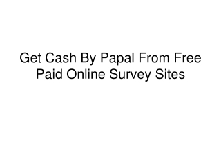 Get Cash By Papal From Free Paid Online