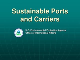 Sustainable Ports and Carriers